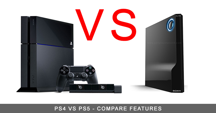 PS4 vs PS5 - Compare Features - PS5